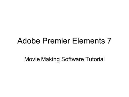 Adobe Premier Elements 7 Movie Making Software Tutorial.