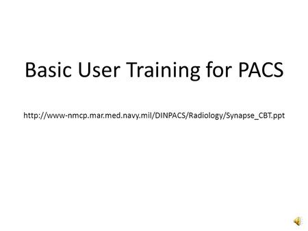 Basic User Training for PACS