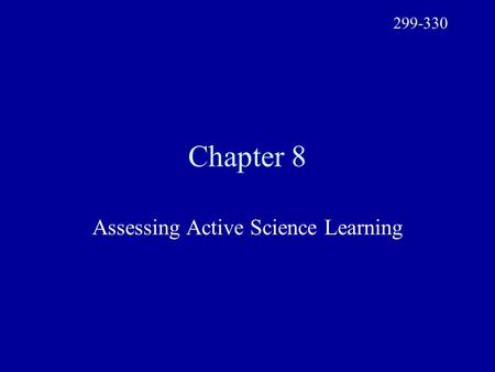 Chapter 8 Assessing Active Science Learning 299-330.