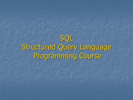 SQL Structured Query Language Programming Course.