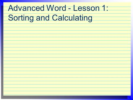 Advanced Word - Lesson 1: Sorting and Calculating.