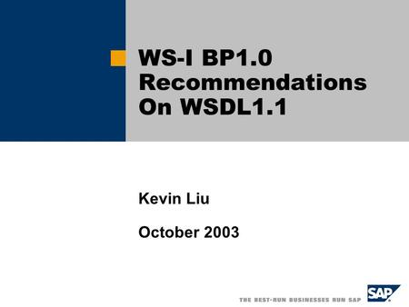 WS-I BP1.0 Recommendations On WSDL1.1 Kevin Liu October 2003.