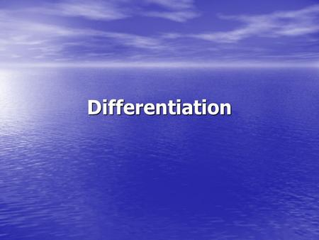 Differentiation. Produced originally for differentiation and schools.