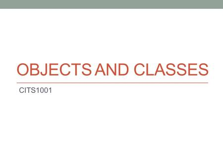 OBJECTS AND CLASSES CITS1001. Concepts for this lecture class; object; instance method; parameter; signature data type multiple instances; state method.