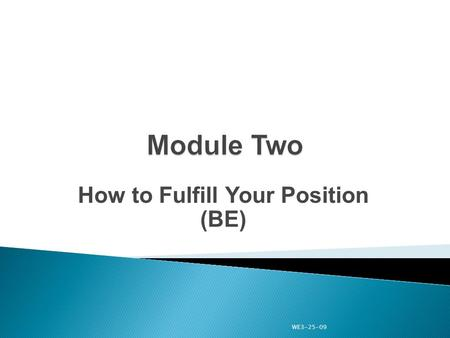 "How to Fulfill Your Position (BE) WE3-25-09. ""BE"" encompasses many of the values of Scouting. We focus on ethical decision making as well as how you can."