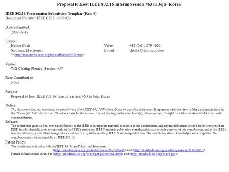 Proposal to Host IEEE 802.16 Interim Session #63 in Jeju- Korea IEEE 802.16 Presentation Submission Template (Rev. 9) Document Number: IEEE C802.16-08/023.