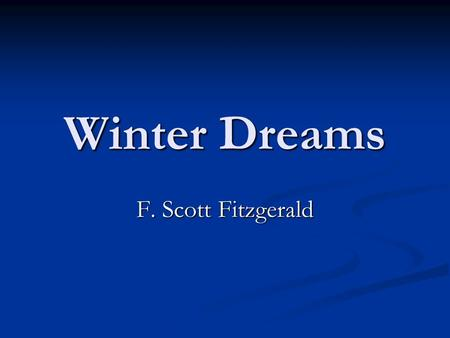 Winter Dreams F. Scott Fitzgerald.