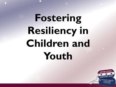 Fostering Resiliency in