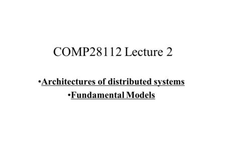 Architectures of distributed systems Fundamental Models
