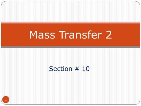 Mass Transfer 2 Section # 10.