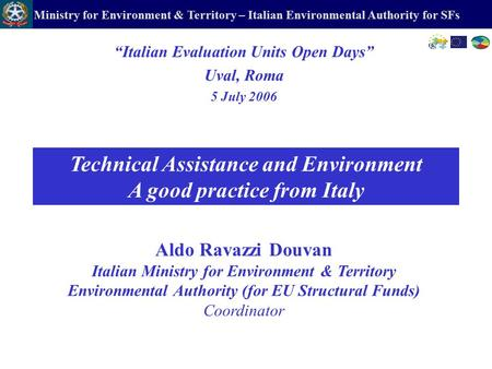 "Ministry for Environment & Territory – Italian Environmental Authority for SFs Technical Assistance and Environment A good practice from Italy ""Italian."