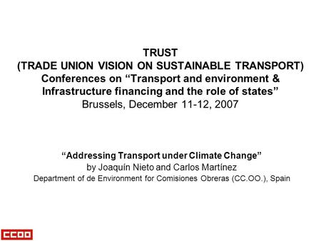 "TRUST (TRADE UNION VISION ON SUSTAINABLE TRANSPORT) Conferences on ""Transport and environment & Infrastructure financing and the role of states"" Brussels,"