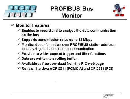 PROFIBUS Bus Monitor Monitor Features
