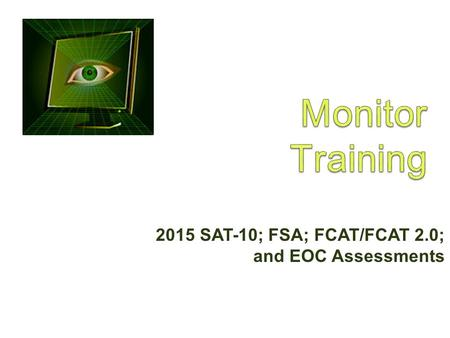 2015 SAT-10; FSA; FCAT/FCAT 2.0; and EOC Assessments.