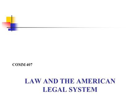 the american legal system The american legal system sources of law constitutional law is based on a formal document that defines broad powers federal constitutional law originates from the u.