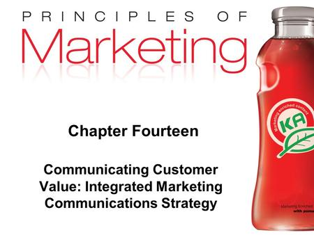 Chapter 14 - slide 1 Copyright © 2009 Pearson Education, Inc. Publishing as Prentice Hall Chapter Fourteen Communicating Customer Value: Integrated Marketing.