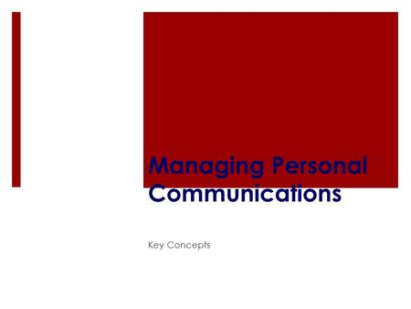 Managing Personal Communications Key Concepts. Direct Marketing The use of consumer-direct channels to reach and deliver goods and services to customers.