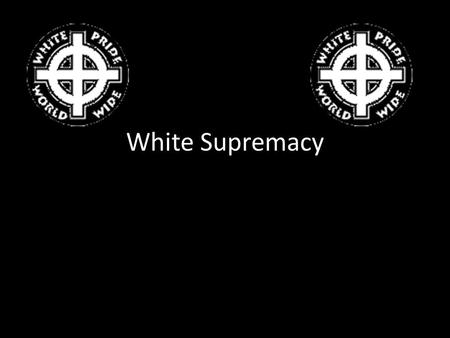 White Supremacy. What Is it? White supremacy is the belief that white people are superior to people of other racial backgrounds. The term is used specifically.