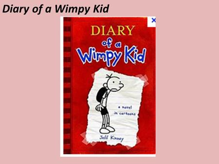 Diary of a Wimpy Kid. Jeff Kinney He lives in Massachusetts. He writes funny kids books. He was born in 1971.  Authors Name: