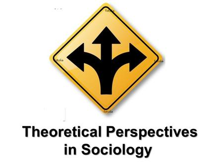 Theoretical Perspectives in Sociology Theoretical Perspectives in Sociology.