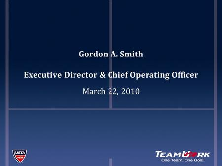 Gordon A. Smith Executive Director & Chief Operating Officer March 22, 2010.