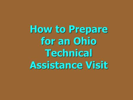 How to Prepare for an Ohio Technical Assistance Visit.