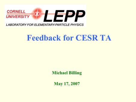 Feedback for CESR TA Michael Billing May 17, 2007.
