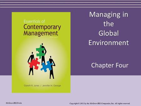 Managing in the Global Environment Chapter Four Copyright © 2011 by the McGraw-Hill Companies, Inc. All rights reserved. McGraw-Hill/Irwin.