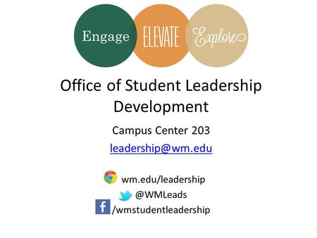 Office of Student Leadership Development Campus Center 203 /wmstudentleadership.