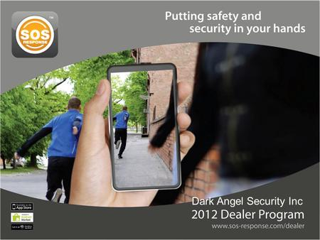 Dark Angel Security Inc. How it works… SOS Response™ is a life safety solution that provides 24/7 professional monitoring assistance through the use of.