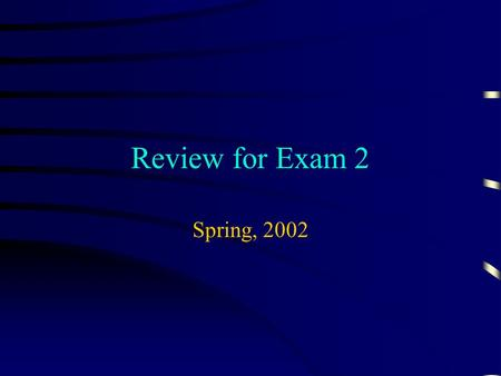 Review for Exam 2 Spring, 2002 Charges in Conductors  Electric fields are created when positive charges and negative charges are separated  A uniform.