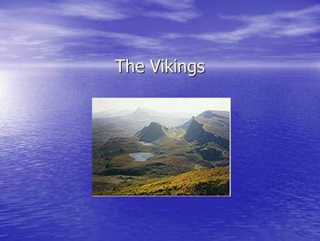 The Vikings. Who were they? Norse (Scandinavian) explorers, warriors, merchants, and pirates Norse (Scandinavian) explorers, warriors, merchants, and.
