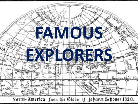 FAMOUS EXPLORERS. Ferdinand Magellan Named the Pacific Ocean Explored from 1519-1522 His goal was to find the Spice Islands and bring the spice back to.