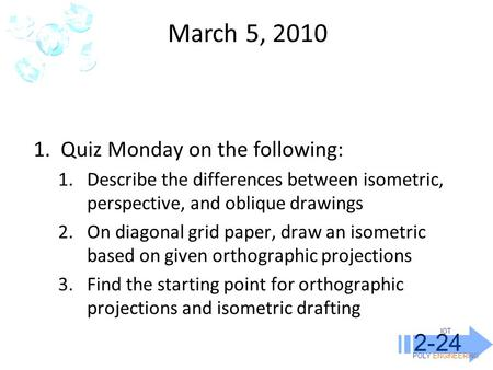 March 5, Quiz Monday on the following: