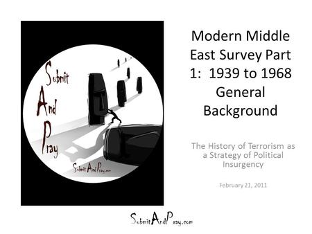 Modern Middle East Survey Part 1: 1939 to 1968 General Background The History of Terrorism as a Strategy of Political Insurgency February 21, 2011.