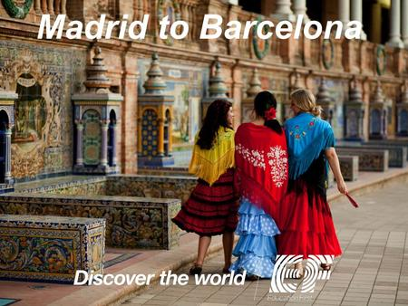 Madrid to Barcelona. A little about myself Why I'm doing this Benefits to your child Why travel.