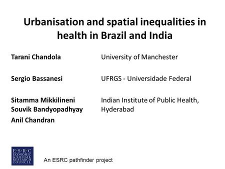 Urbanisation and spatial inequalities in health in Brazil and India
