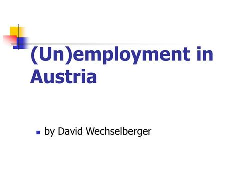 (Un)employment in Austria by David Wechselberger.