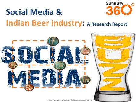 Social Media & Indian Beer Industry: A Research Report Picture Source: