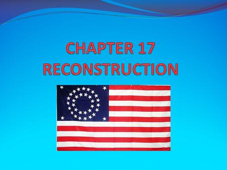 CHAPTER 17 RECONSTRUCTION