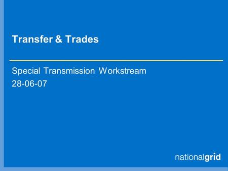 Transfer & Trades Special Transmission Workstream 28-06-07.