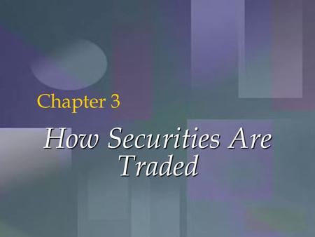 McGraw-Hill/Irwin Copyright © 2001 by The McGraw-Hill Companies, Inc. All rights reserved. 3-1 How Securities Are Traded Chapter 3.