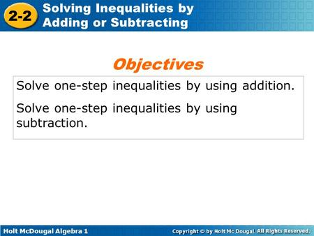 Objectives Solve one-step inequalities by using addition.