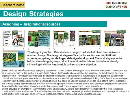 Teachers notes Design Strategies Designing – Inspirational sources Slide 1 offers an introduction to the designing section with screen shots of the range.