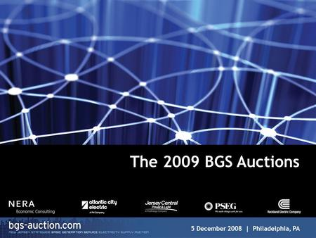 1 The 2009 BGS Auctions 5 December 2008 | Philadelphia, PA.