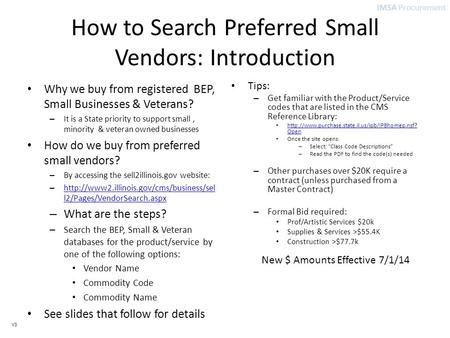 IMSA Procurement V3 How to Search Preferred Small Vendors: Introduction Why we buy from registered BEP, Small Businesses & Veterans? – It is a State priority.
