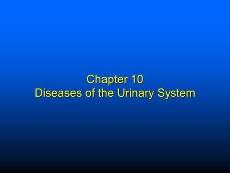 Chapter 10 Diseases of the Urinary System. Elsevier items and derived items © 2009 by Saunders, an imprint of Elsevier Inc. 1 Organs and Function  Kidneys.
