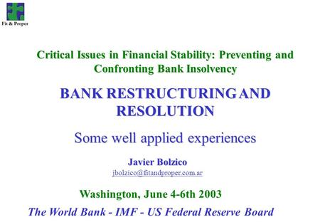 Javier Bolzico Washington, June 4-6th 2003 The World Bank - IMF - US Federal Reserve Board Critical Issues in Financial Stability: