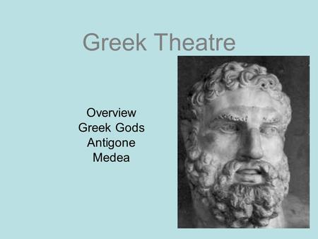 Overview Greek Gods Antigone Medea