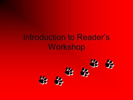 Introduction to Reader's Workshop. Goals The 25 Books Campaign Principal's Book of the Month Daily Readers Workshop beginning with the Foundations Study.